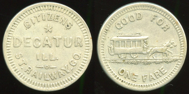 TRANSPORTATION -- Illinois<br /> <br /> Lot  46  CITIZENS / DECATUR / ILL. ST. RAILWAY, CO. // Good For / (horsecar) / One Fare, wm rd 23mm.  IL 195B $150.  Recut die provides the comma before CO.   G5-MB $150