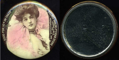 M049  SOLD!  GOOD FOR 10¢ IN TRADE / (Evelyn Nesbitt facing – Dunn type 12) / BILLIARD PARLOR AND CIGAR STORE / FRANK LISLE, / PROP. / KENDALLVILLE, IND. , edge imprinted: CRUVER MFG. CO, CHICAGO., multicolored celluloid rd 56mm.  Mirror: scattered black specks; celluloid: light rubbing.    G4-EV9