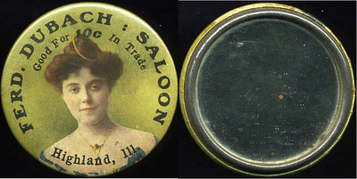 M046  SOLD!  FRED. DUBACH : SALOON / GOOD FOR 10C IN TRADE / (head of lady facing – Dunn type unlisted) / HIGHLAND, ILL. // edge not imprinted, multicolored celluloid rd 44mm.  Mirror: clean; CELLULOID: slight rubbing.   G4-EV11