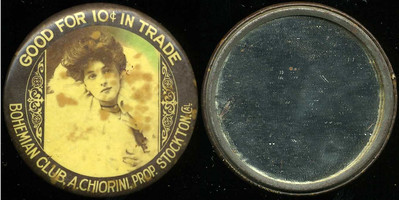 M033 GOOD FOR 10¢ IN TRADE / (Evelyn Nesbitt facing – Dunn type 12) / BOHEMIAN CLUB, A. CHIORINI, PROP. STOCKTON, CAL., edge not imprinted, multicolored celluloid rd 56mm.  Mirror: scattered black specks; celluloid: rubbing, small dent, patches of foxing.  CA-S70-B5B URS-1.    G2-EV10