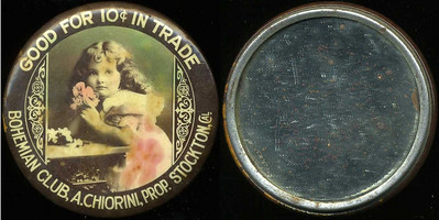 M032  SOLD!  GOOD FOR 10¢ IN TRADE / (little girl holding flower – Dunn type 1) / BOHEMIAN CLUB, A. CHIORINI, PROP. STOCKTON, CAL., edge not imprinted, multicolored celluloid rd 56mm.  Mirror: scattered black specks; celluloid: rubbing, small dent, patches of foxing.  CA-S70-B5A URS-1.    G2-EV10