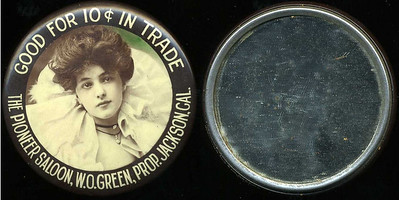 M005  SOLD!  GOOD FOR 10¢ IN TRADE / (Evelyn Nesbitt facing – Dunn type 12) THE PIONEER SALOON, W.O. GREEN, PROP. JACKSON, CAL. , edge imprinted: CRUVER MFG. CO, CHICAGO., multicolored celluloid rd 56mm.  Mirror: scattered small black specks; celluloid: light rubbing.  Unlisted center for CA-J10-P5.   G3-EV12