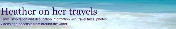 Heather On Her Travels is a well regarded travel site.  Heather's offers up plenty of travel and destination information for her readers.
