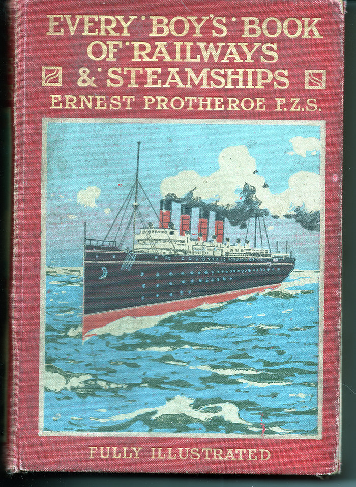 Every Boy's Book of Railways and Steamships By Ernest Protheroe...<br /> the hand painted front cover of the 102 year old book .