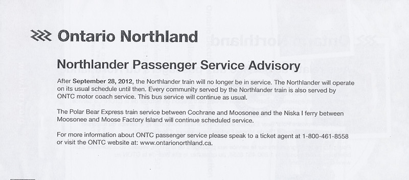 Notice of termination of Northlander train after 2012 September 28th. Given out by station agent in Moosonee when buying tickets 2012 August 29th. One side English, the other in French.