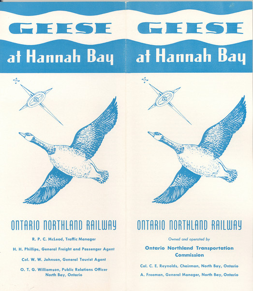 """Ontario Northland Railway brochure """"Geese at Hannah Bay"""", 1954 February 16, information about hutning trips to Hannah Bay, includes train schedule ror regular trains (Polar Bear and Northland) and Hunters' Special Service (Blue Goose, map, cover"""
