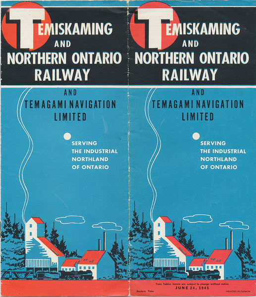 Temiskaming and Northern Ontario Railway timetable. 1945 June 26th. Railway later became the Ontario Northland Railway. Cover. Drawing of mine buildings.