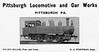 1900 Pittsburg Locomotive and Car Works.