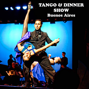 TANGO & DINNER SHOW, BUENOS AIRES, ARGENTINA