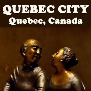 """OLD TOWN"" QUEBEC, QUEBEC CITY, CANADA"