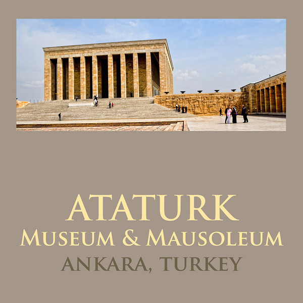 ATATURK'S MUSEUM & MAUSOLEUM, ANKARA, TURKEY