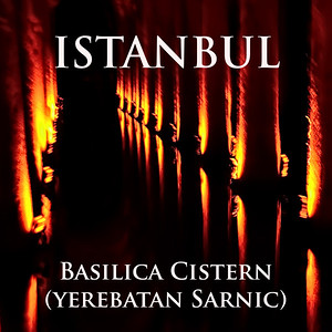 ISTANBUL - BASILICA CISTERN (YEREBATAN SARNIC)