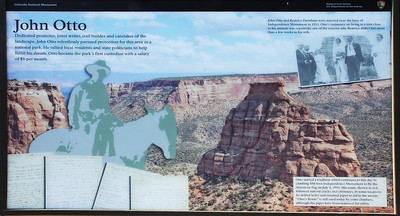 John Otto was a recluse who nevertheless managed to convince enough people to create Colorado National Monument.  His new bride couldn't take it ... she left after a few weeks.