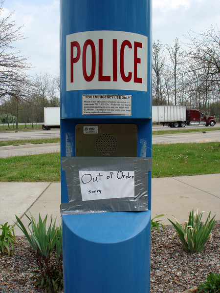 OUT OF ORDER<br /> Is that referring to the police themselves, or just the kiosk? Inquiring minds want to know.