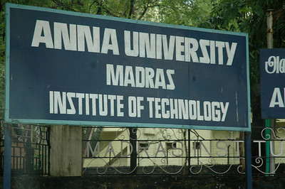 I visited the Madras Institute of Technology, part of Anna Univ. in Chennai.