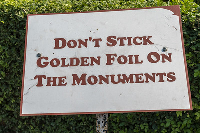 Sarnath (at Varanasi) - despite this sign, people stick gold foil on the monuments.