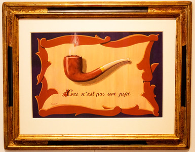 "Rene Magrite: ""The Treachery of Images.""  (After all, this is not a pipe, it is only the image of one.)"