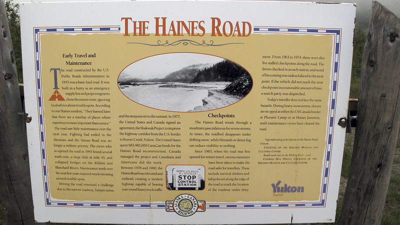 The Haines Road is a favorite for cyclists. As of June 1, 2009, anyone entering the U.S. by air, land, or sea is required to have a valid passport.