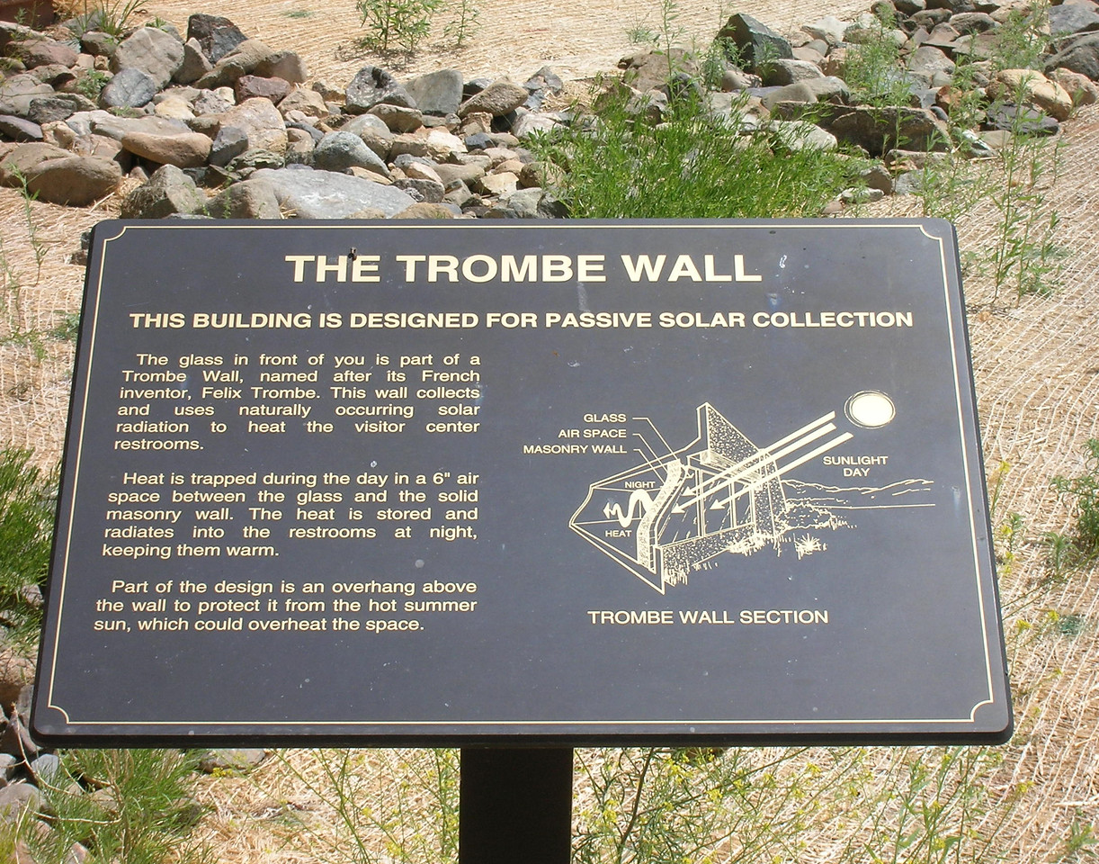 A Trombe Wall is a form of passive solar energy. It heats the visitor center at the Sand Dunes National Park without using any fans, pumps or motors of any kind.