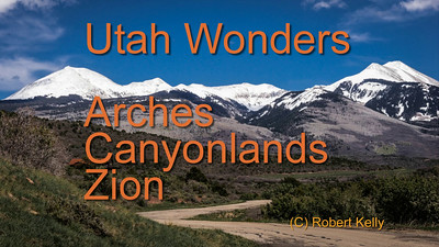 Short, visual trip through Arches, Canyonlands, and Zion National Parks