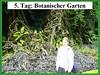 5. Tag: Botanischer Garten