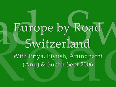 Europe with Priya & Piyush and Anu (Arundhathi) & Suchit in September 2006.   Video shot by Anu (Arundhathi) during the trip on a Sony HandyCAM. Video clip.