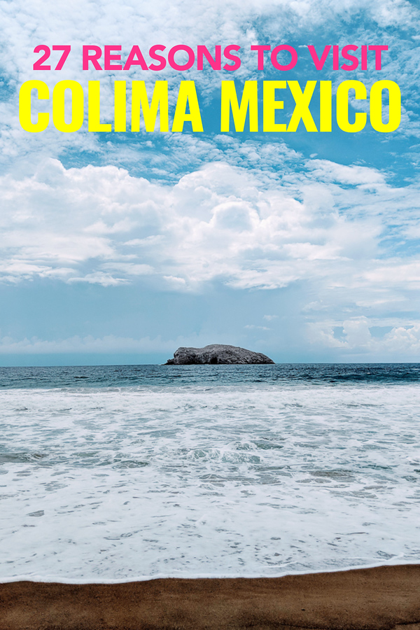 There are so many reasons to visit Colima in Mexico, but we've given you 27 awesome things to do.