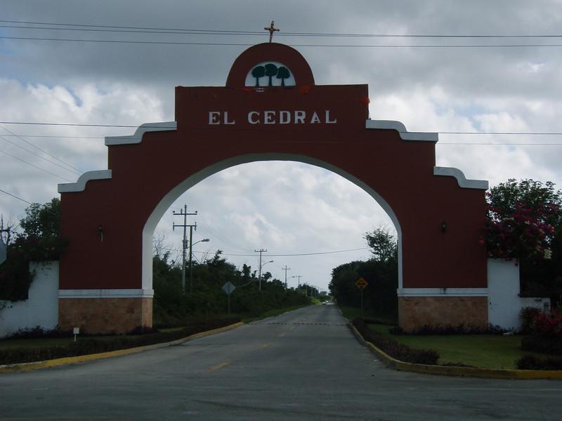 ENTRANCE TO THE VILLAGE OF EL CEDRAL