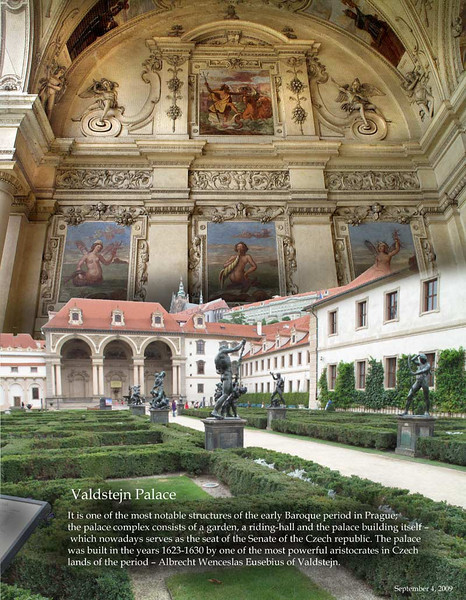 Valdstejn Palace. Although it is the seat of the Czech Senate, the grounds are open to public. Peaceful place to spend an afternoon.<br /> Prague, September 4, 2009