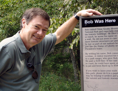 "We discovered that we had followed in the footsteps of another ""Bob.""  But when we read the sign more carefully, we discovered that it had been the ""bad Bob."""
