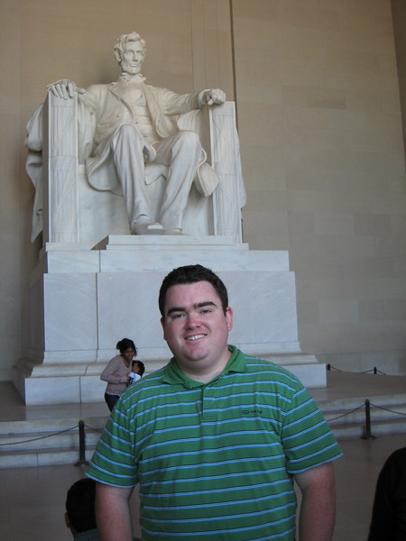 Yeah. I hung out with Abe Lincoln.