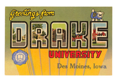 Greetings from <br /> Drake University