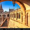 Europe - Hungary - Magyarország - Budapest - Capital City - UNESCO World Heritage Site - Fisherman's Bastion - Halászbástya - Neo-Gothic & neo-Romanesque style terrace situated on Castle hill on Buda bank of Danube river