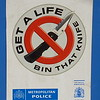 """Get a Life - Bin that Knife""; an invite to drop knives in a bin to let the police collect them."