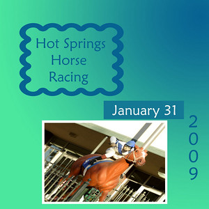 Hot Springs Horse Racing - January 31 , 2009