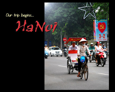 "COLORFUL, COLONIAL, CAPTIVATING HANOI - Who in our generation would have thought that one day we would arrive as tourists in the city once thought of as the lead domino in the ""Domino Theory.""  But here we were...."