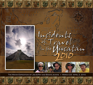 "In 1841 our favorite explorer, John Lloyd Stephens, returned to the Yucatan peninsula of Mexico to continue looking for -- and writing about -- the ancient hidden cities of the Maya.  We, too, have remained fascinated by the mysterious Maya.  And so, in the spring of 2010, with Stephen's book ""Incidents of Travel in Yucatan,"" we too returned to the land of the ancient Maya (19 years after our first trip)."