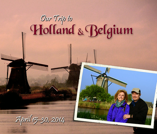 2014 - River Cruise through the Netherlands & Belgium