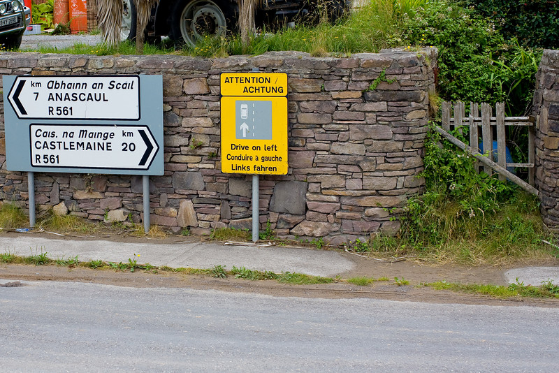 Ther road signs are in Gaelic on top with English below and occasionally a reminder on which side of the road one should drive.