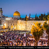 Israel - Jerusalem - יְרוּשָׁלַיִם - Capital City - One of the oldest cities in the world - Holiest city in Jewish tradition since, according to the Hebrew Bible, King David of Israel - Wailing Western Wall & Dome of The Rock Mosque