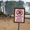 The water was high from recent rains, so no swimming allowed  (Cataratas de Iguazú)
