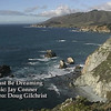 I Must Be Dreaming - music by Jay Conner and video by Doug Gilchrist. This video is of scenic locations along Pacific Coast Highway between Pismo Beach and Bolinas. It includes several shots from a great little hillside outdoor restaurant in Big Sur.