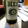 Unfortunately, Dixie hasn't been brewed in the area since before Katrina, when the brewery was severely damaged and looted...production is somewhere in Wisconsin these days.
