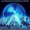 LA GRANDE ROUE-MARSEILLE, FRANCE