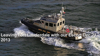 Leaving Fort Lauderdale with our Escort Dec 21, 2013