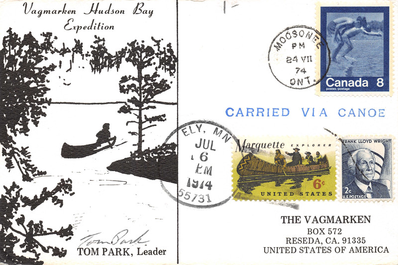 Postcard: Vagmarken Hudson Bay Expedition 1974 carried via Canoe. Postmarked Moosonee Ontario 1974 July 24 and Ely Minnesota 1974 July 16. 29 of 85. Front Canadian 8 cent and US 6 and 2 cent stamps. Tom Park, Leader. The Vagmarken Box 572 Reseda CA 91335.