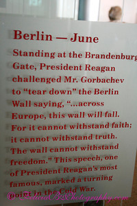 """One of the most famous lines of President Reagan's presidency is the challenge he made to Mr. Gorbachev to """"tear down"""" the Berlin Wall.  Only 2 years later it came down.  Awesome!"""