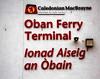 Oban Ferry Terminal, I think.