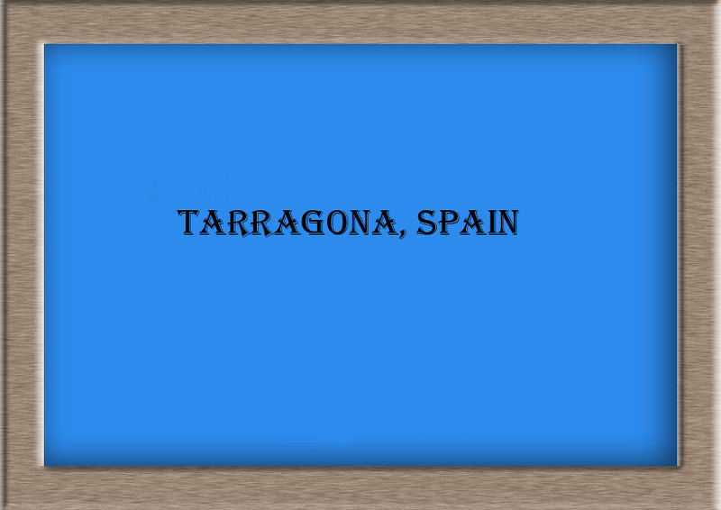 Tarragona, Spain (Without Uplaoding Info)