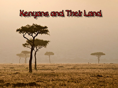Kenya Experience - Kenyans and their Lands